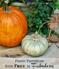 plastic pumpkins imparting grace how to make a plastic pumpkin look like the real thing
