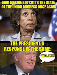 State Of The Union Meme - image tagged in memes maxine waters state of the union president