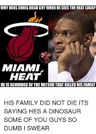 Chris Bosh Dinosaur Meme - 25 best memes about miami heat miami heat memes