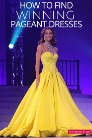how to find winning pageant dresses pageants strength and gowns