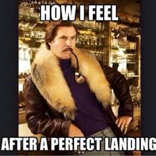 Memes Landing - how i feel after a perfect landing aviation humor