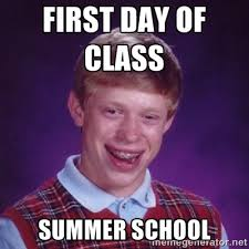 First Day Of Class Meme - summer school memes image memes at relatably com