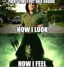 Arrow Memes - who else loves hoodie weather arrow addicted to pinterest