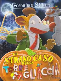 Grande Ritorno Nel Regno Della Fantasia by Lo Strano Caso Della Torre Pagliaccia Geronimo Stilton