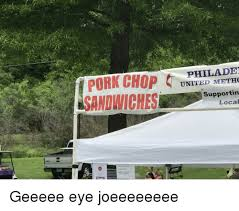 Pork Chop Sandwiches Meme - ys pork chop united awthc sandwiches philade supportin local 73 al