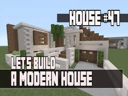 let u0027s build a modern house in minecraft xbox 360 edition part 4