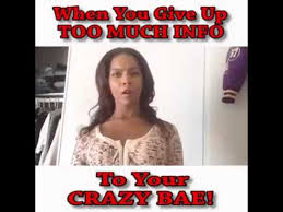Your Crazy Meme - when you give up to much info to your crazy bae by juhahn youtube