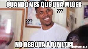 Dimitri Meme - cuando ves que una mujer no rebota a dimitri meme de negro