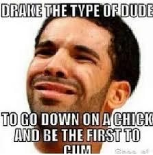 Drake The Type Of Meme - 24 best drake meme images on pinterest drake meme so funny and ha ha