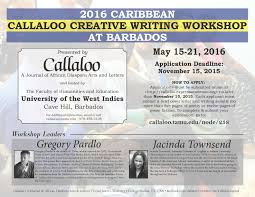 2016 callaloo creative writing workshop barbados callaloo tamu edu