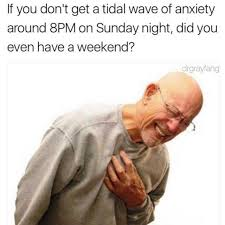 Sunday Night Meme - dopl3r com memes if you dont get a tidal wave of anxiety