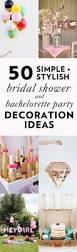 Bridal Shower Decoration Ideas by 50 Simple And Stylish Diy Bridal Shower U0026 Bachelorette Decoration