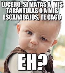 Lucero Meme - lucero cazadora sceptical baby meme on memegen