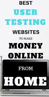 the best user testing websites to make money online from home