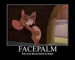 Meme Facepalm - jerry mouse funny facepalm memes pics bajiroo com