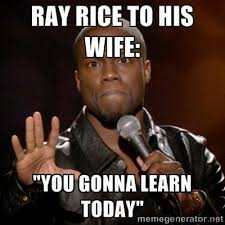 Ray Rice Memes - 22 meme internet ray rice to his wife you gonna learn today
