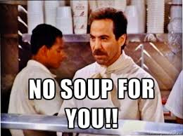 No Soup For You Meme - 1524 best seinfeld images on pinterest seinfeld cinema and