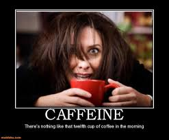 Too Much Coffee Meme - 158 best coffee humor images on pinterest good morning coffee