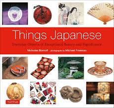 Japan Design Things Japanese Book By Nicholas Bornoff Michael Freeman