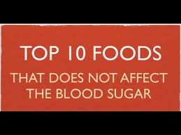 top 10 foods that do not affect the blood sugar youtube
