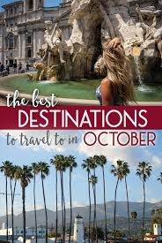 the best destinations to travel to in october the abroad