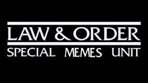 Meme Law - law order special memes unit youtube