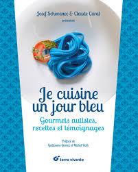 je cuisine je cuisine un jour bleu par josef schovanec claude carat aux