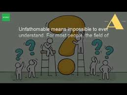 what is the origin of the word unfathomable
