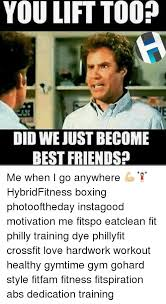 Did We Just Become Best Friends Meme - you lift too did we just become best friends me when i go