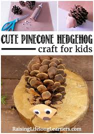 super cute pinecone hedgehog craft for kids fall activity for kids