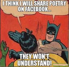 Poetry Meme - i think i will share poetry on facebook they won t understand