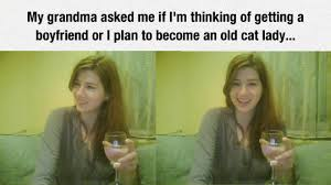 Funny Cat Lady Memes - grandma asked if her granddaughter a cat lady