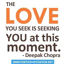 Is Seeking Deepak Chopra Quotes The You Seek Is Seeking You At This