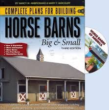 complete plans for building horse barns big and small 3rd edition