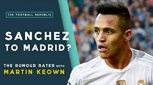 alexis sanchez snapchat alexis sanchez to real madrid rumour rater special with martin