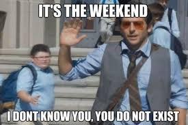 Weekend Meme - weekend meme funny weekend pictures and images