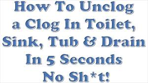 how to unclog clear a toilet sink tub drain in 5 seconds no sh t