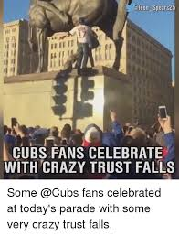 Cubs Fan Meme - spears25 cubs fans celebrate with crazy trust falls some fans