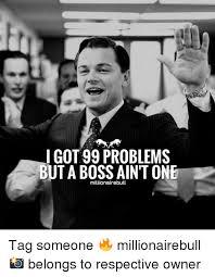 Got 99 Problems Meme - 25 best memes about 99 problems but a bitch aint one 99