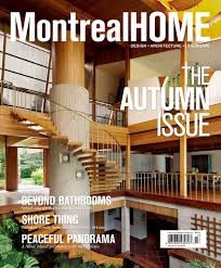 Interior Home Magazine by Just Off The Press A First Cover For Montreal Home Magazine U2026 And