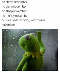 No Shave November Memes - dopl3r com memes no shave november no plans november no sleep