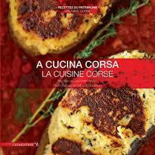 cuisine cor馥nne recettes la cuisine corse livre europe cultura