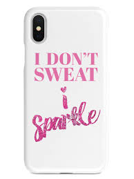 i don t sweat i sparkle i don t sweat i sparkle inspiredcases