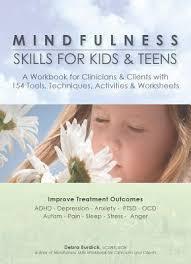 mindfulness skills for kids u0026 teens debra burdick 9781937661571