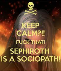 Sephiroth Meme - kc meme sephiroth sociopath by velvetkevorkian333 on deviantart
