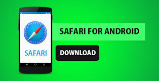 free downloads for android safari browser for android free version on android