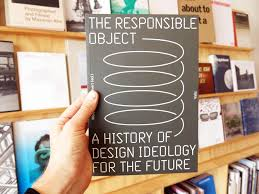History Of Interior Design Books The Responsible Object A History Of Design Ideology For The Future