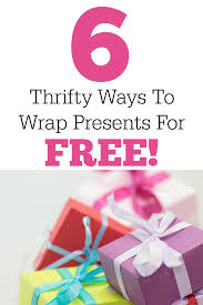 how to wrap presents 6 thrifty ways to wrap presents for free thrifty nifty mommy