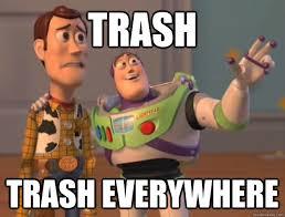 Meme Trash - trash trash everywhere stadium cleanup quickmeme