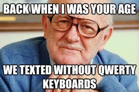 Meme Generation - geriatric generation y memes quickmeme